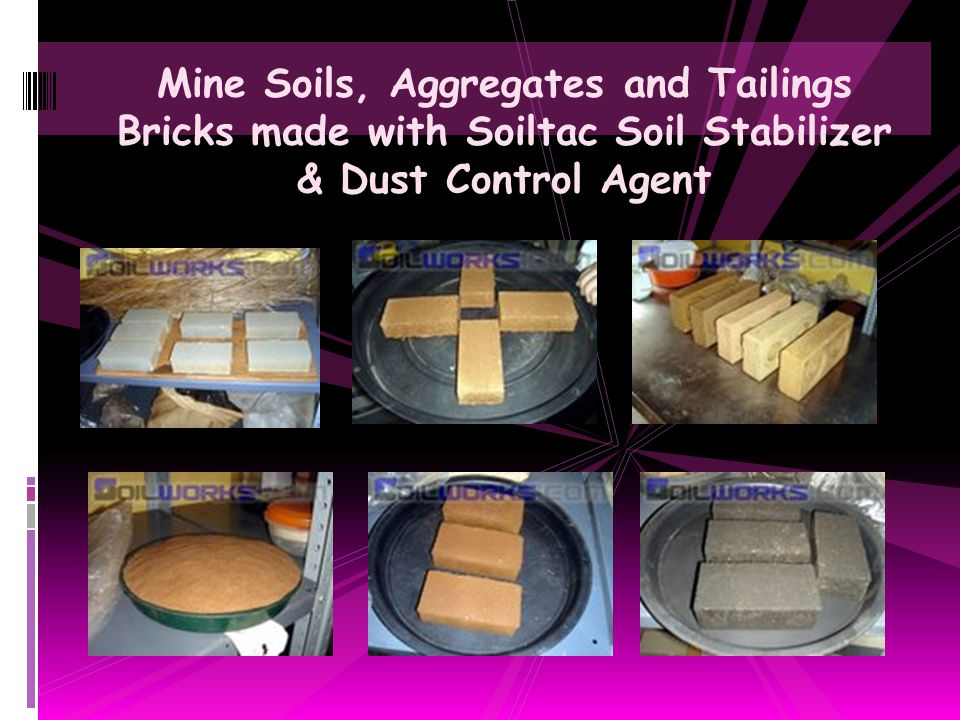 Mine Soils, Aggregates and Tailings Bricks made with Soiltac Soil Stabilizer & Dust Control Agent