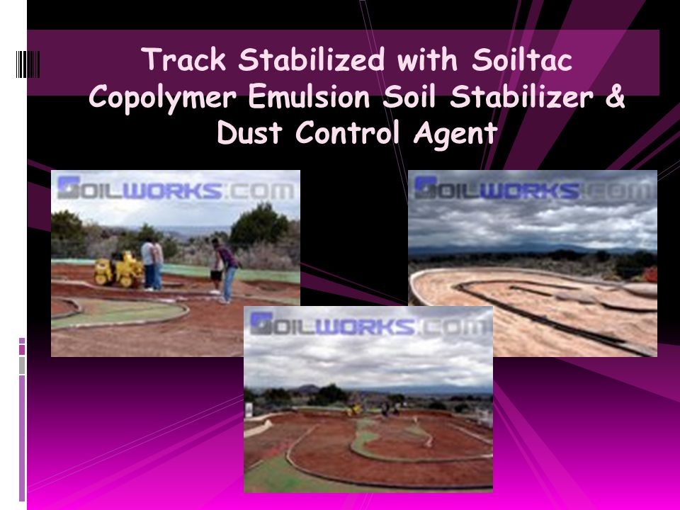 Track Stabilized with Soiltac Copolymer Emulsion Soil Stabilizer & Dust Control Agent