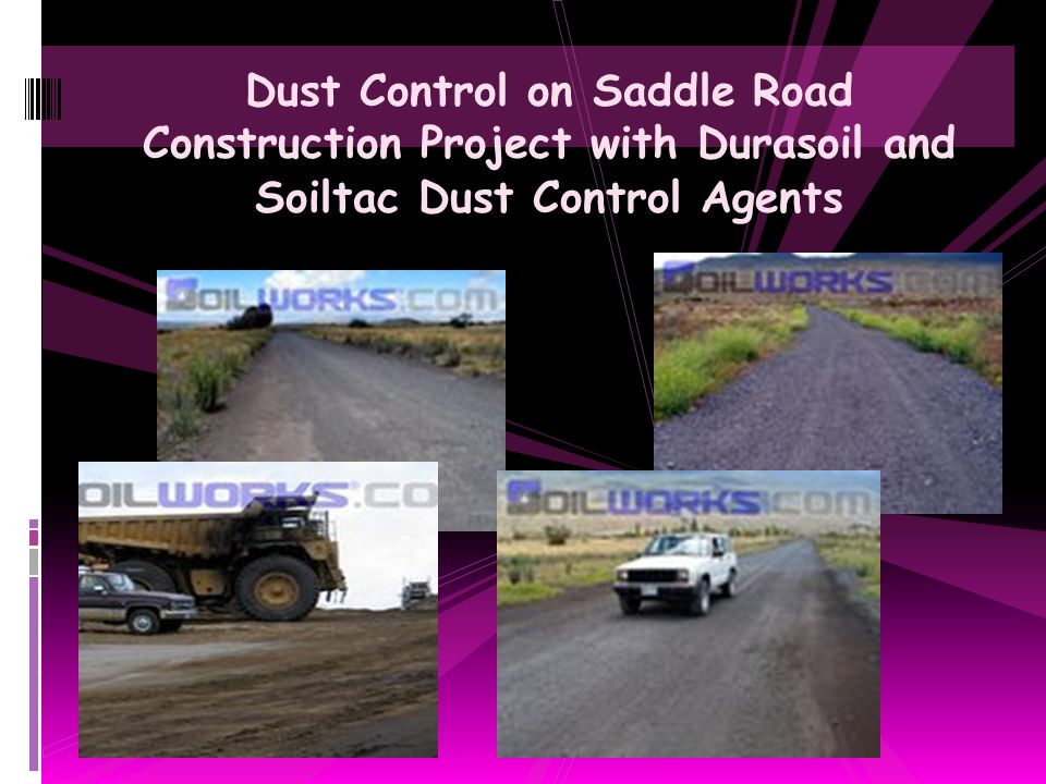 Dust Control on Saddle Road Construction Project with Durasoil and Soiltac Dust Control Agents