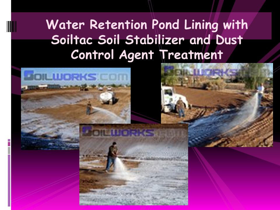 Water Retention Pond Lining with Soiltac Soil Stabilizer and Dust Control Agent Treatment