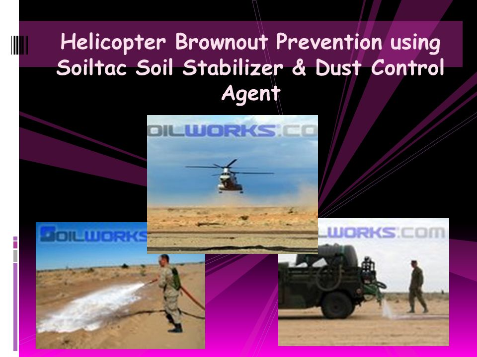 Helicopter Brownout Prevention using Soiltac Soil Stabilizer & Dust Control Agent