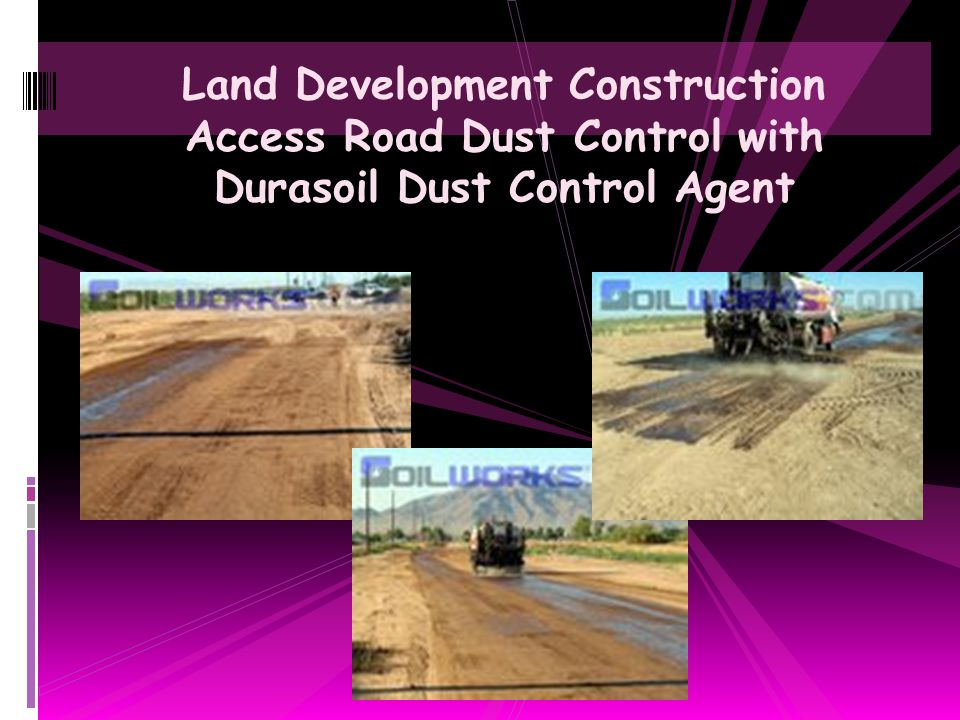 Land Development Construction Access Road Dust Control with Durasoil Dust Control Agent