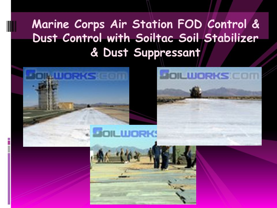 Marine Corps Air Station FOD Control & Dust Control with Soiltac Soil Stabilizer & Dust Suppressant