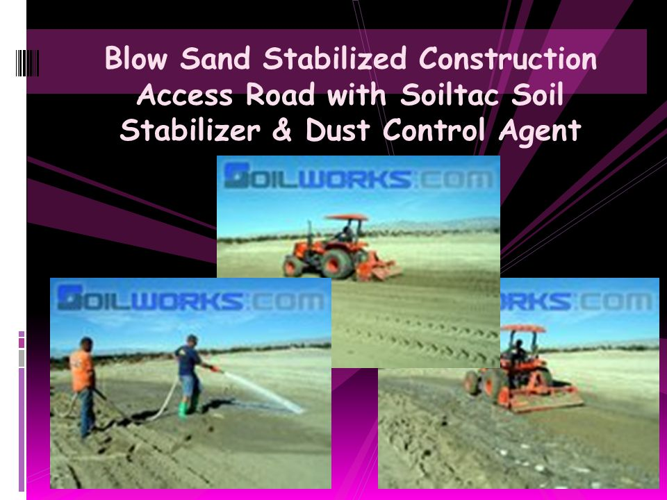 Blow Sand Stabilized Construction Access Road with Soiltac Soil Stabilizer & Dust Control Agent