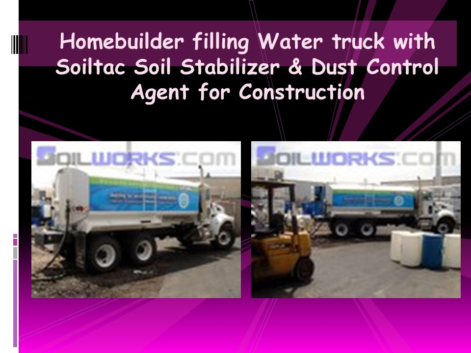 Homebuilder filling Water truck with Soiltac Soil Stabilizer & Dust Control Agent for Construction