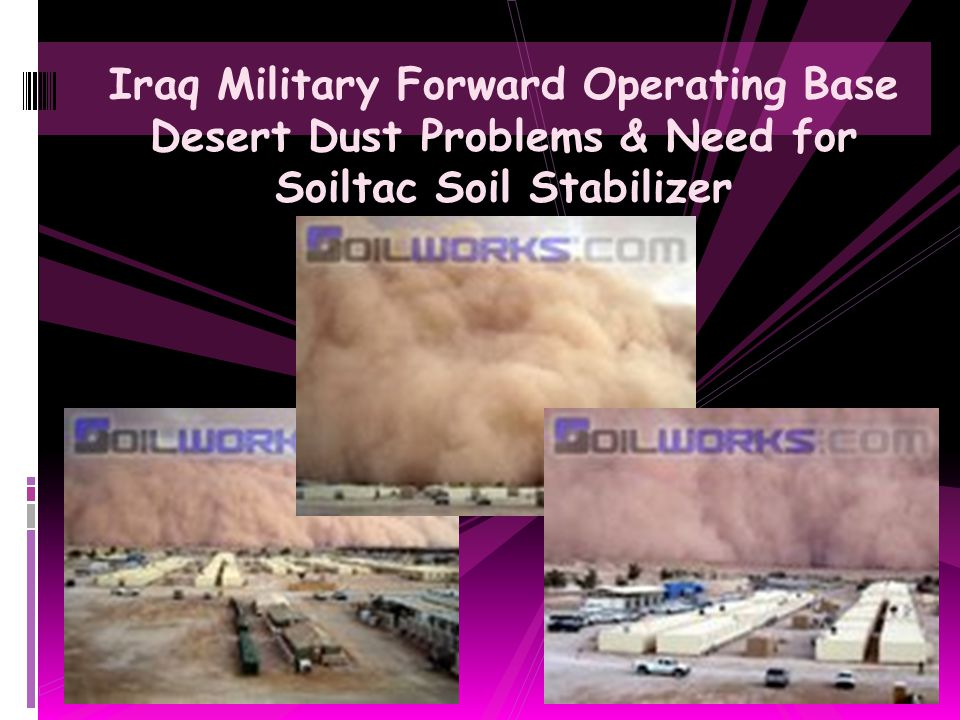 Iraq Military Forward Operating Base Desert Dust Problems & Need for Soiltac Soil Stabilizer