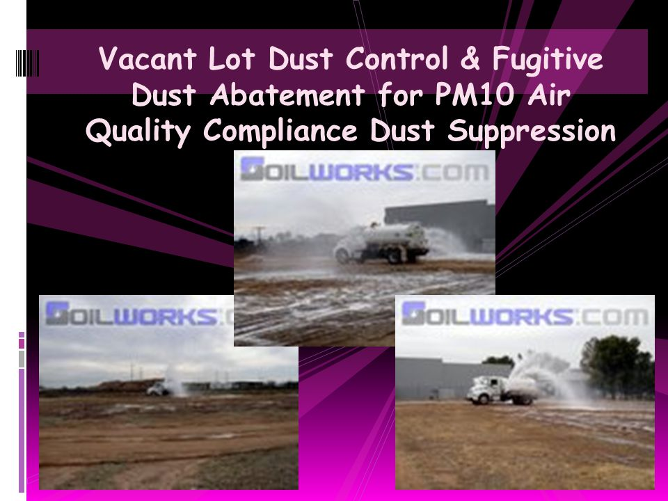 Vacant Lot Dust Control & Fugitive Dust Abatement for PM10 Air Quality Compliance Dust Suppression