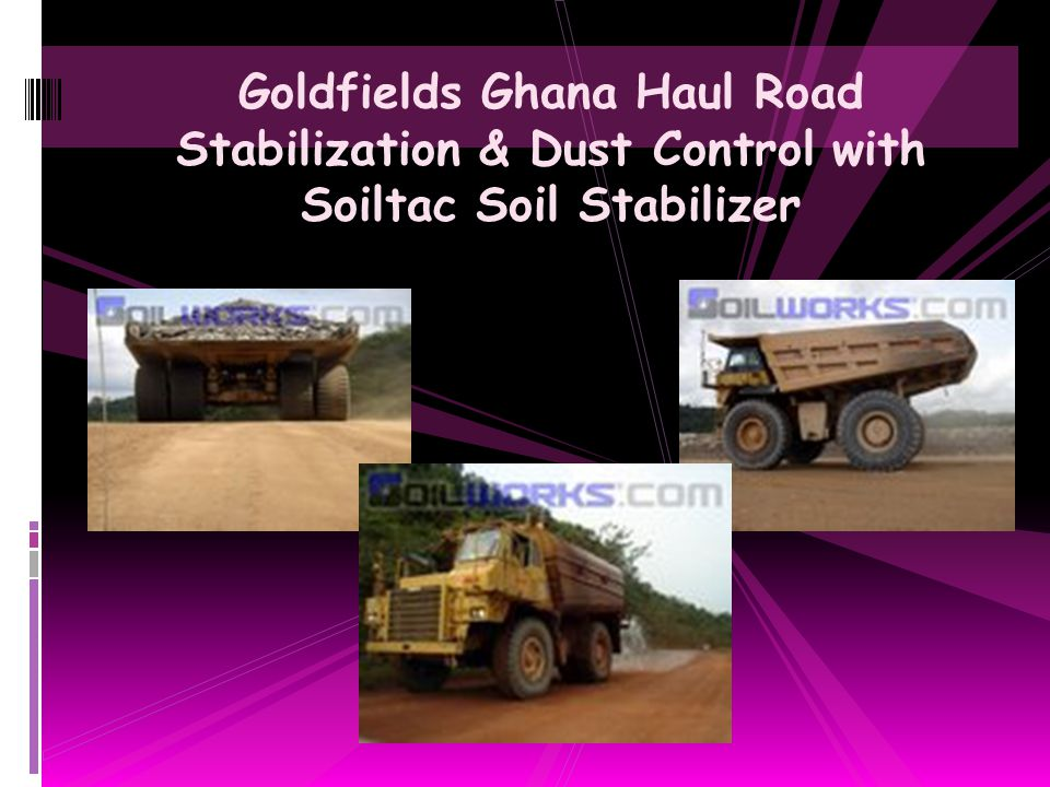 Goldfields Ghana Haul Road Stabilization & Dust Control with Soiltac Soil Stabilizer