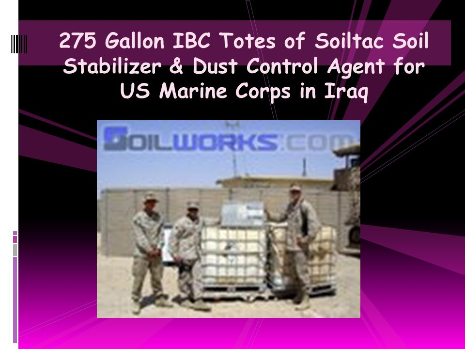 275 Gallon IBC Totes of Soiltac Soil Stabilizer & Dust Control Agent for US Marine Corps in Iraq
