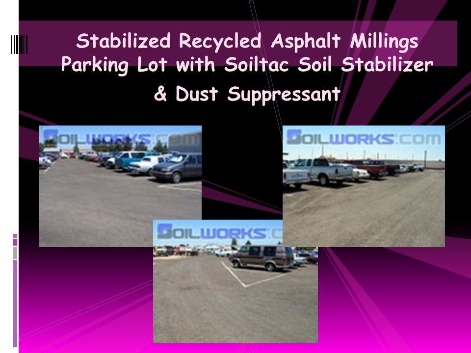 Stabilized Recycled Asphalt Millings Parking Lot with Soiltac Soil Stabilizer & Dust Suppressant