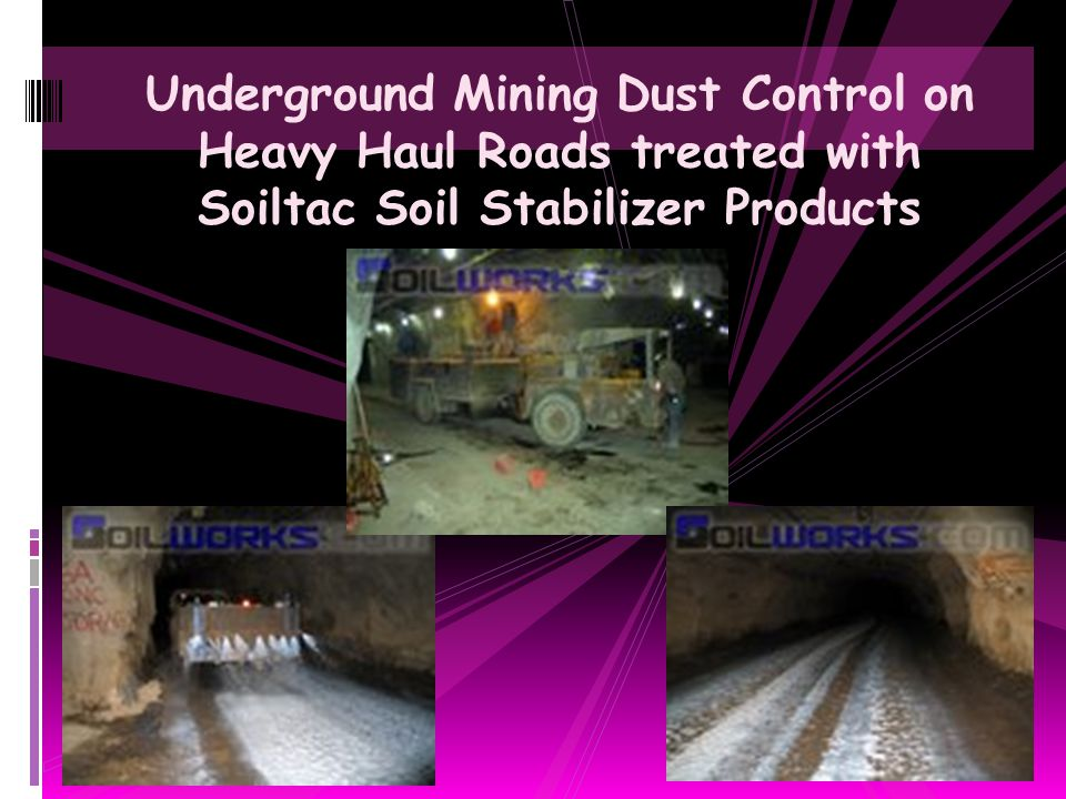 Underground Mining Dust Control on Heavy Haul Roads treated with Soiltac Soil Stabilizer Products