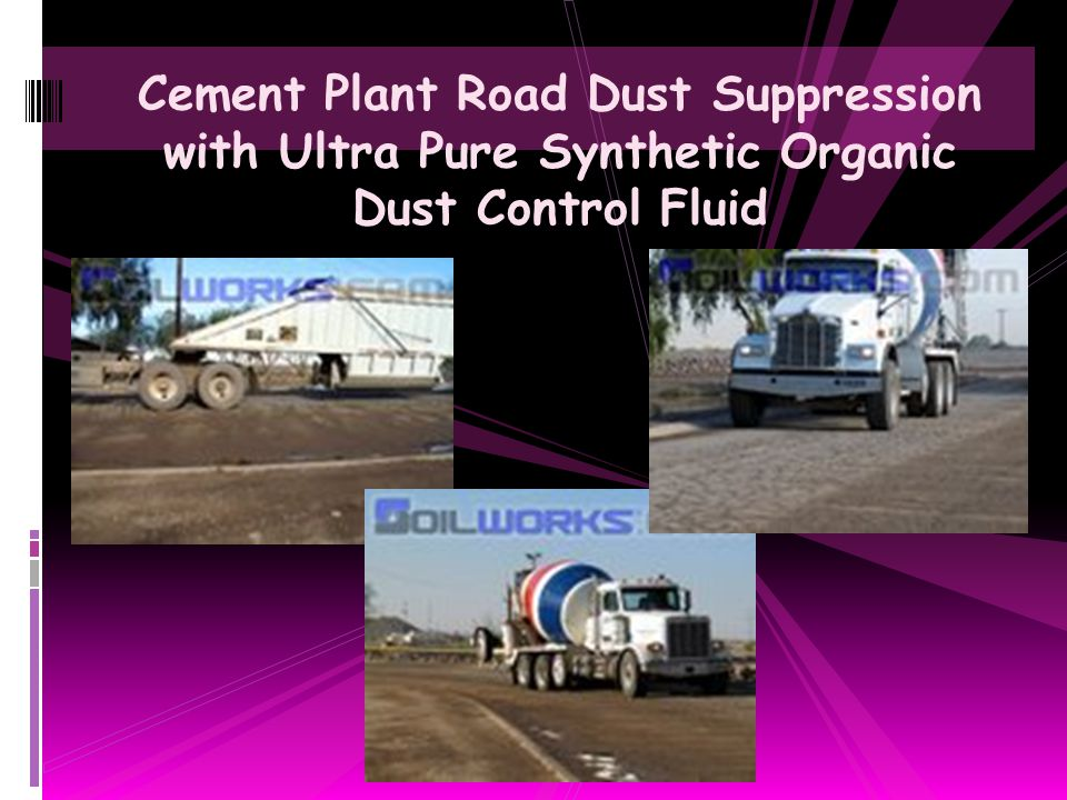 Cement Plant Road Dust Suppression with Ultra Pure Synthetic Organic Dust Control Fluid