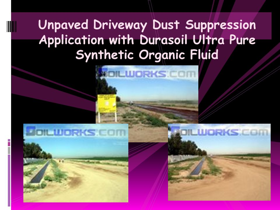 Unpaved Driveway Dust Suppression Application with Durasoil Ultra Pure Synthetic Organic Fluid