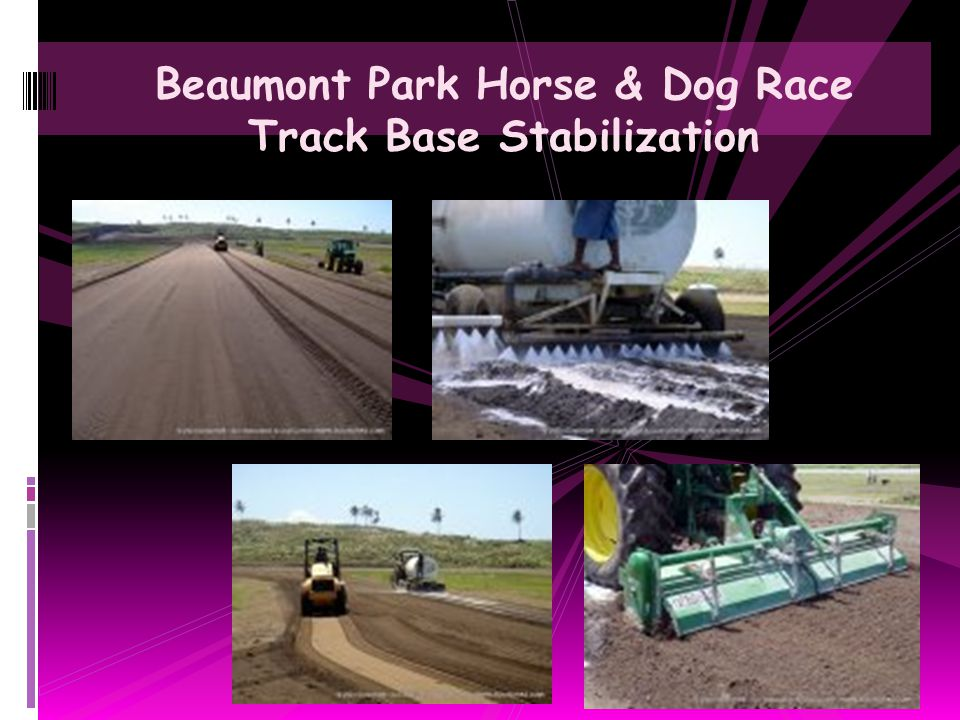Beaumont Park Horse & Dog Race Track Base Stabilization