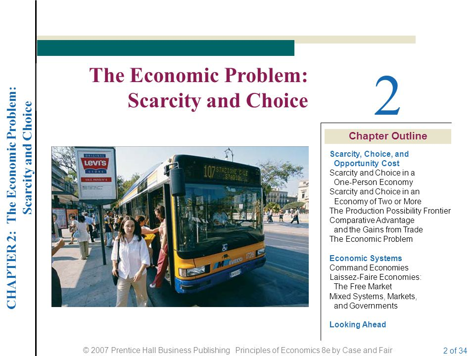 2 The Economic Problem: Scarcity and Choice Chapter Outline