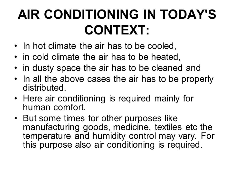 AIR CONDITIONING IN TODAY S CONTEXT:
