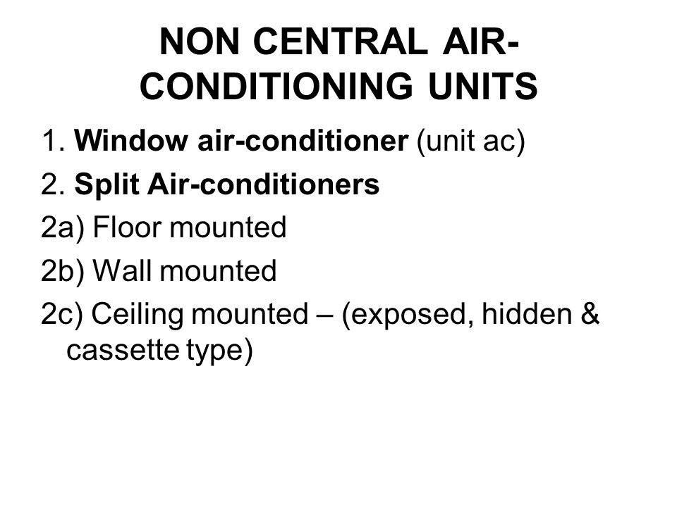 NON CENTRAL AIR-CONDITIONING UNITS