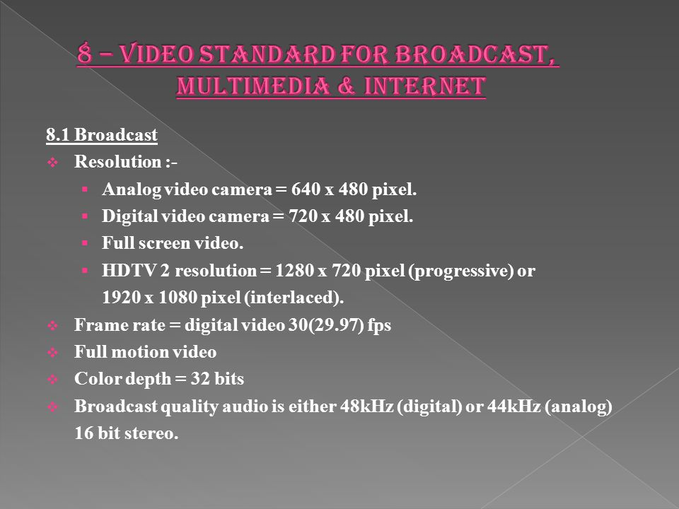 8 – video standard for broadcast, multimedia & internet