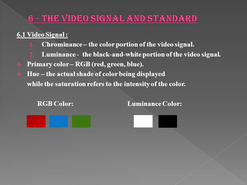 6 - THE VIDEO SIGNAL AND STANDARD