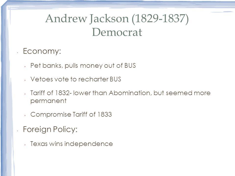 Andrew Jackson (1829-1837) Democrat