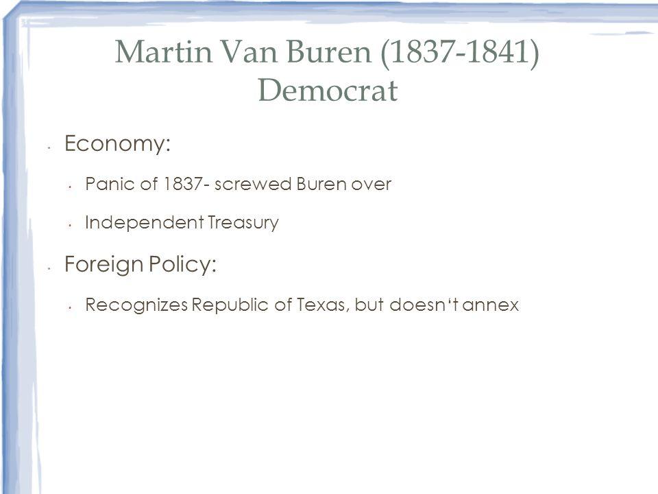 Martin Van Buren (1837-1841) Democrat