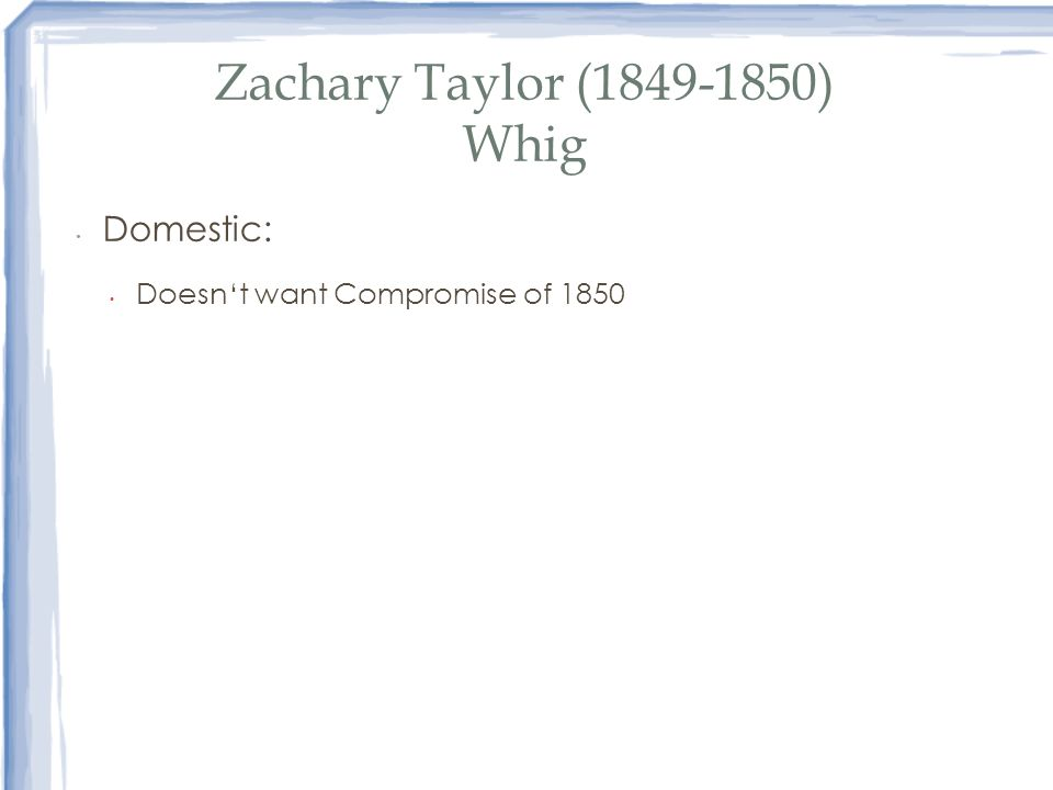 Zachary Taylor (1849-1850) Whig