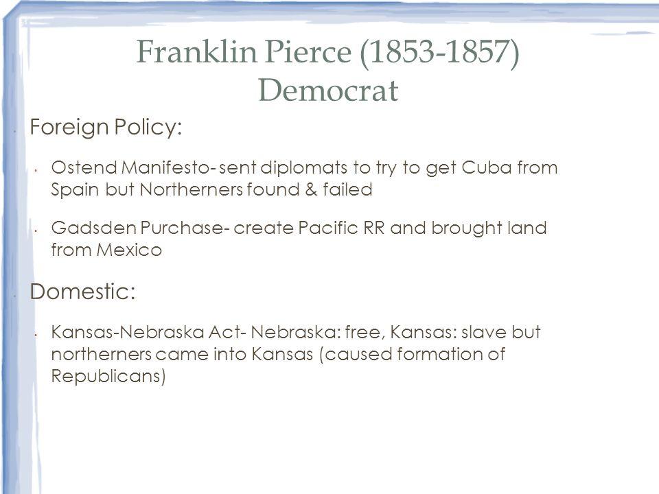 Franklin Pierce (1853-1857) Democrat
