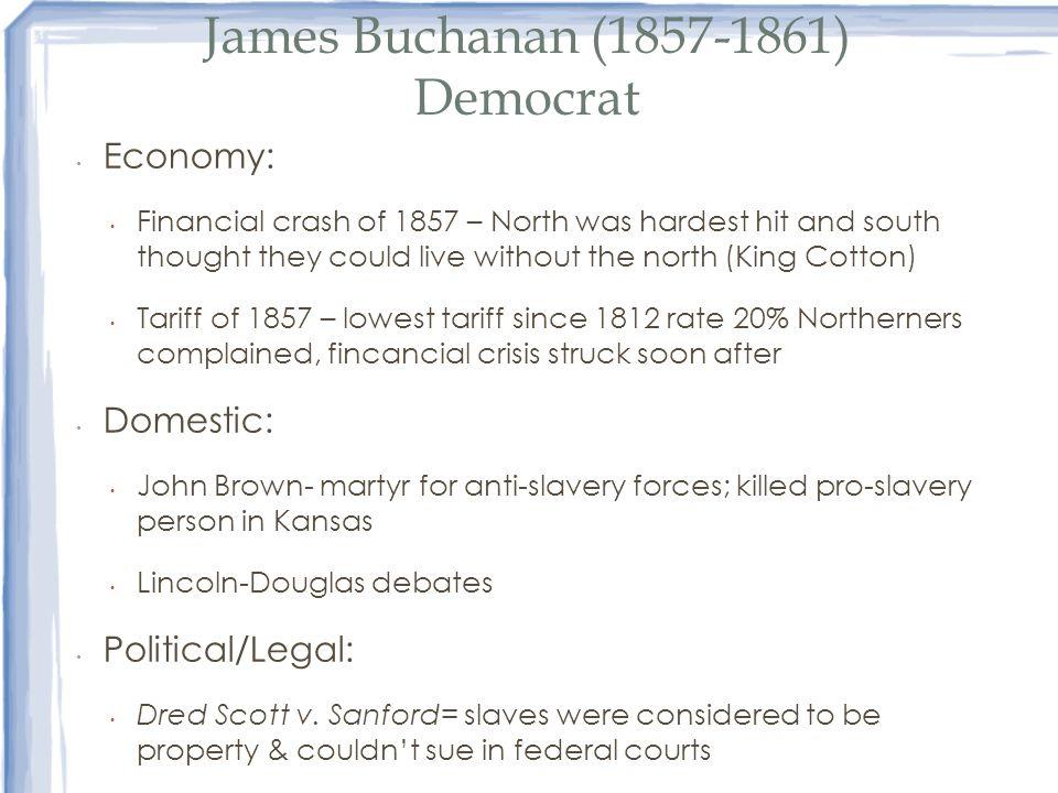 James Buchanan (1857-1861) Democrat