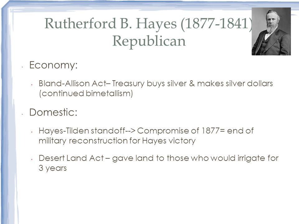 Rutherford B. Hayes (1877-1841) Republican