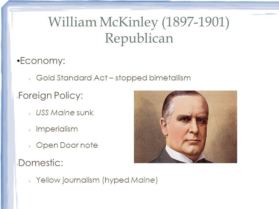 William McKinley (1897-1901) Republican