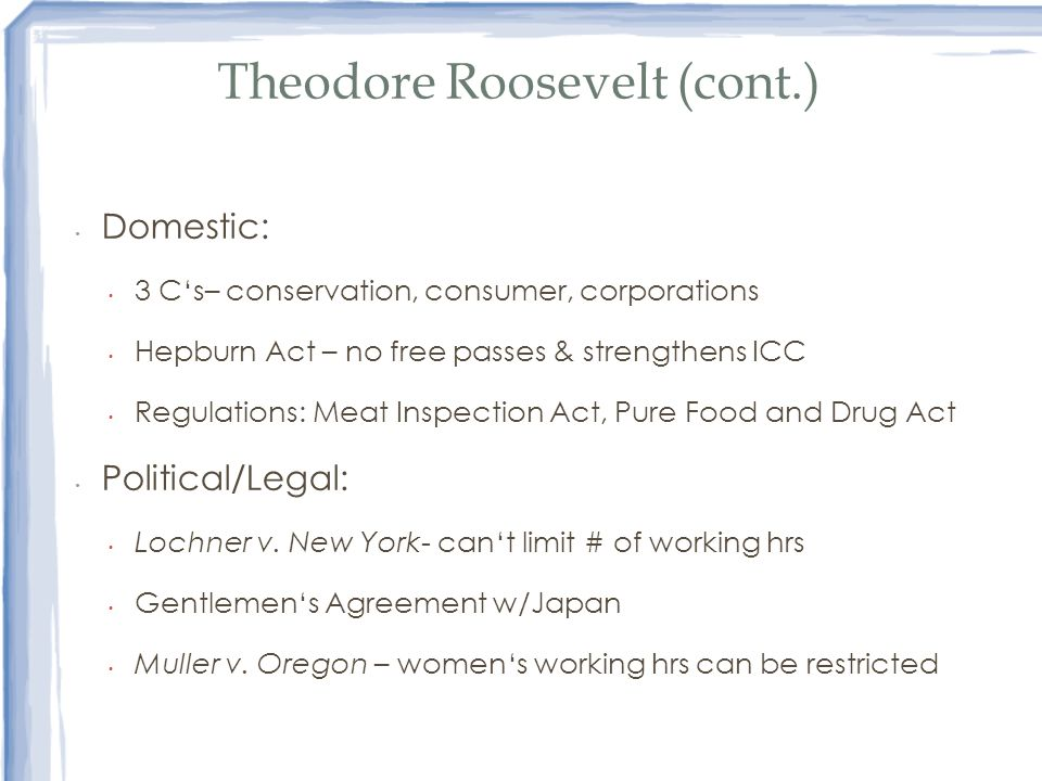 Theodore Roosevelt (cont.)