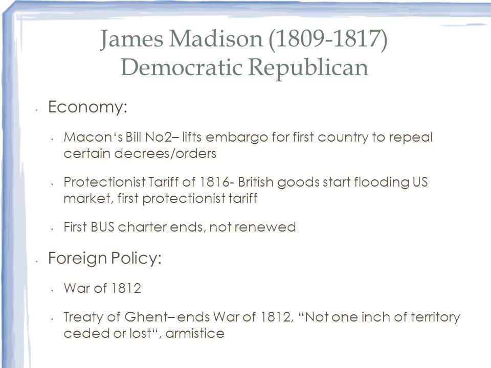 James Madison (1809-1817) Democratic Republican