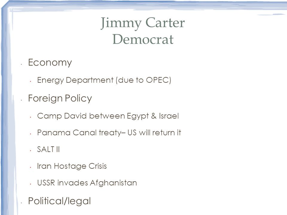 Jimmy Carter Democrat Economy Foreign Policy Political/legal