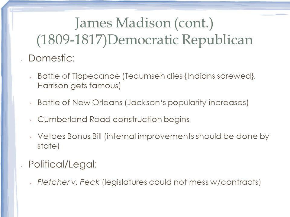 James Madison (cont.) (1809-1817)Democratic Republican