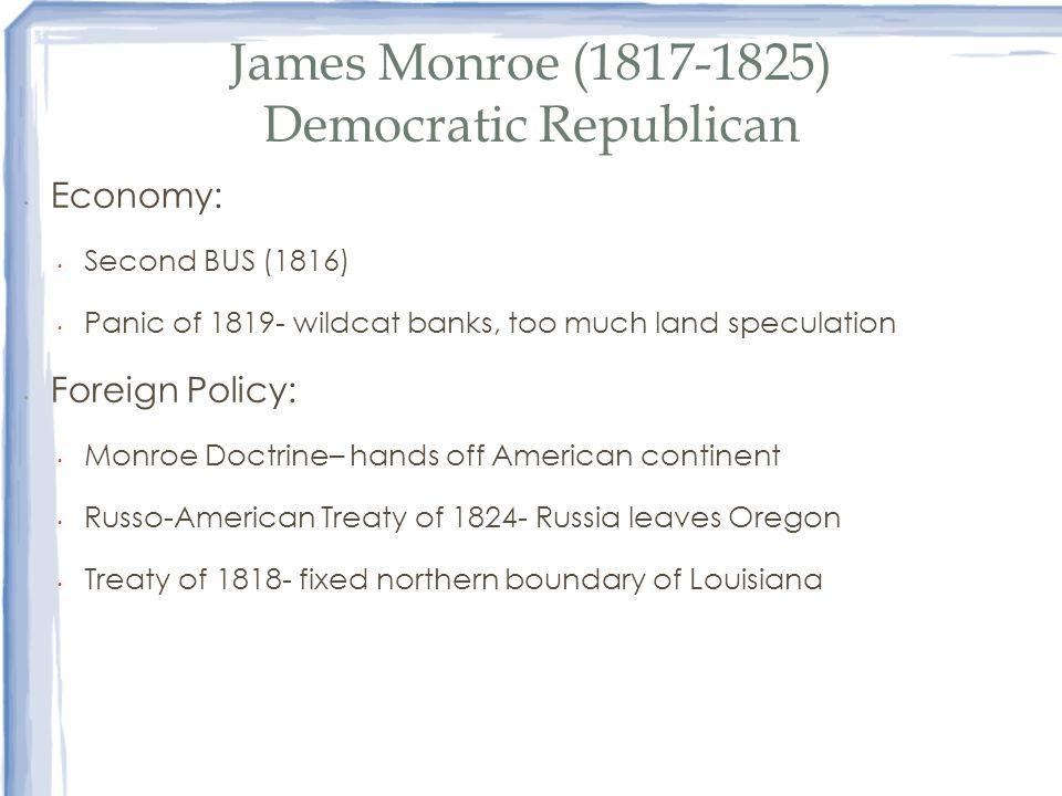 James Monroe (1817-1825) Democratic Republican