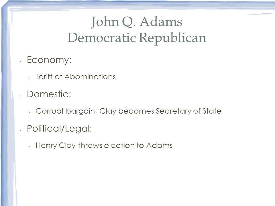 John Q. Adams Democratic Republican