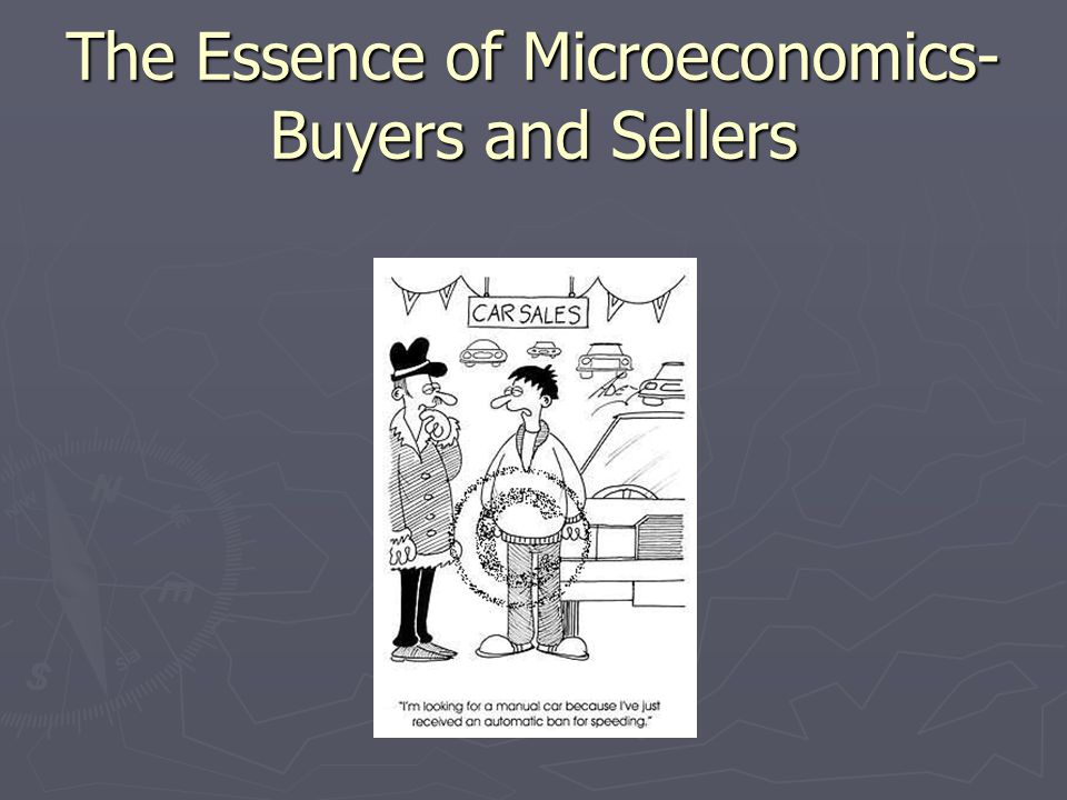 The Essence of Microeconomics-Buyers and Sellers
