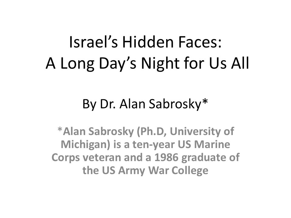 Israel's Hidden Faces: A Long Day's Night for Us All By Dr
