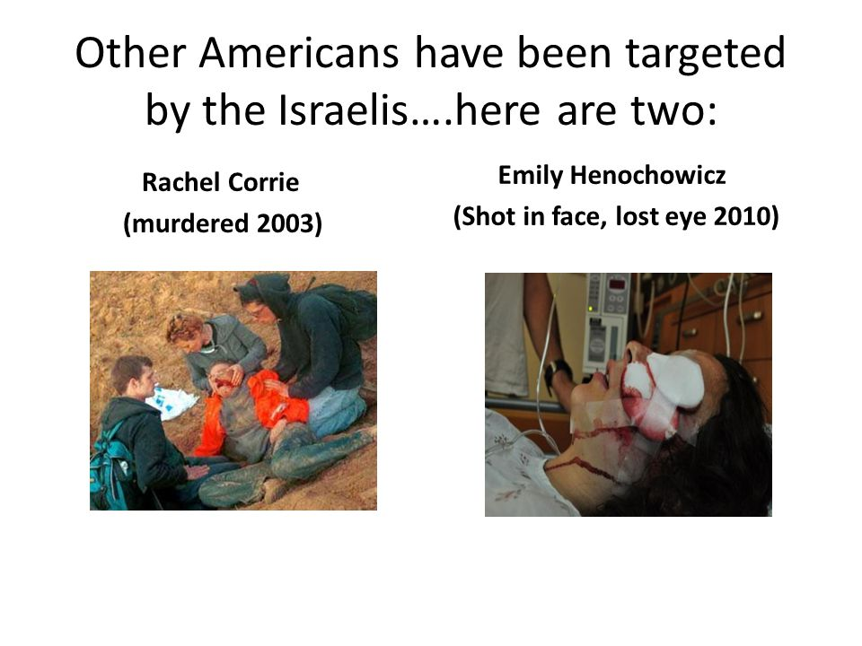 Other Americans have been targeted by the Israelis….here are two: