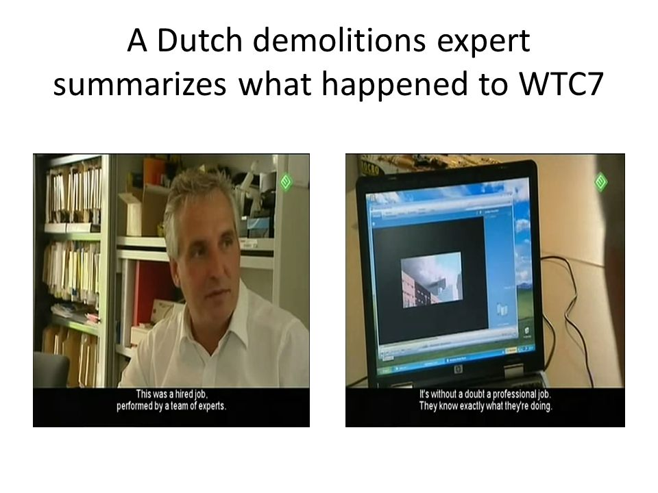 A Dutch demolitions expert summarizes what happened to WTC7