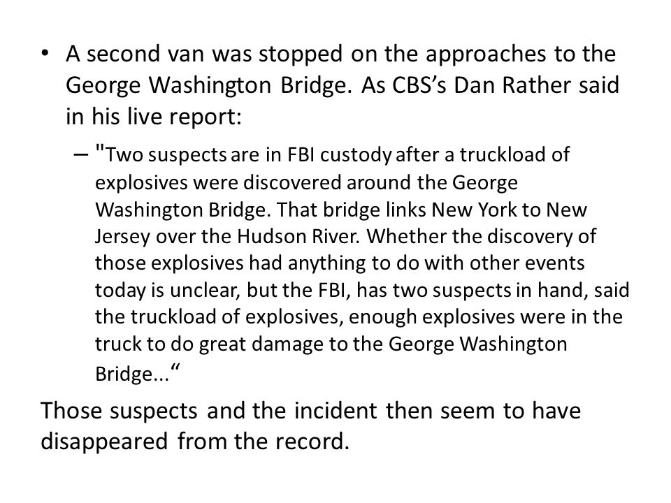 A second van was stopped on the approaches to the George Washington Bridge. As CBS's Dan Rather said in his live report: