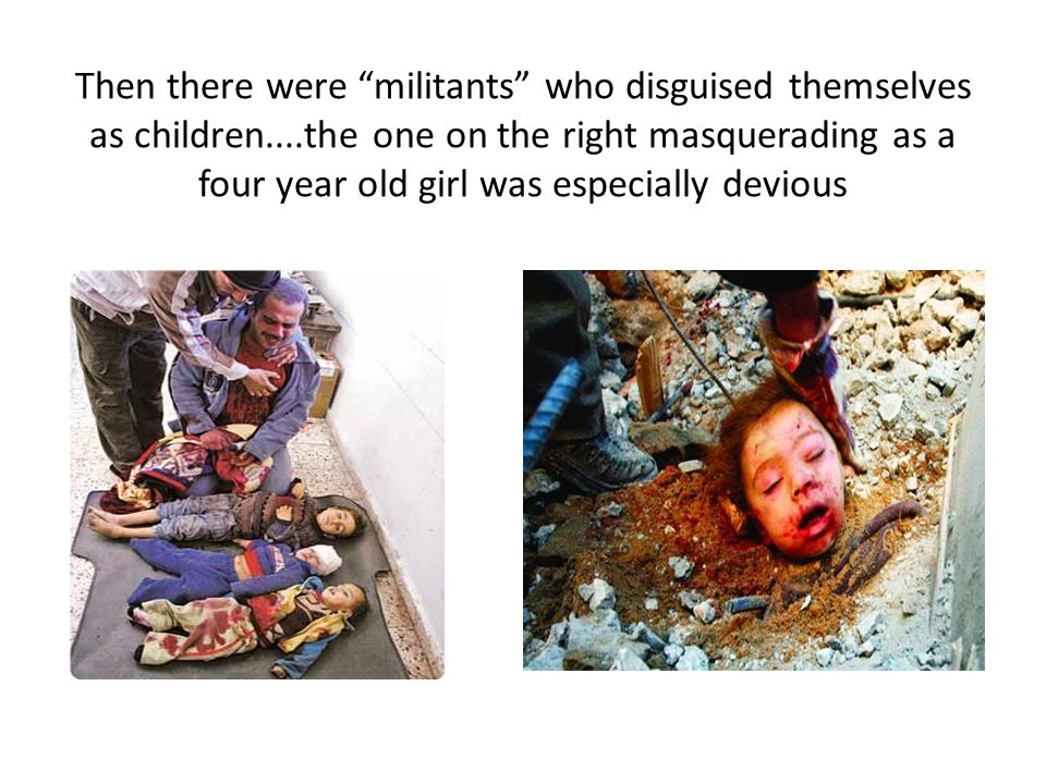 Then there were militants who disguised themselves as children