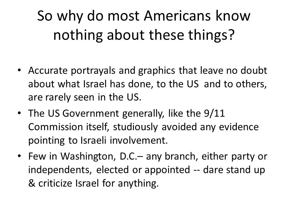 So why do most Americans know nothing about these things