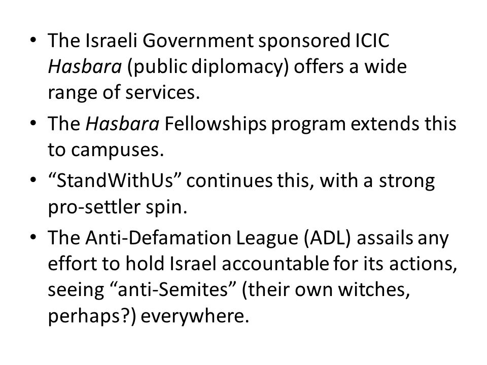 The Israeli Government sponsored ICIC Hasbara (public diplomacy) offers a wide range of services.