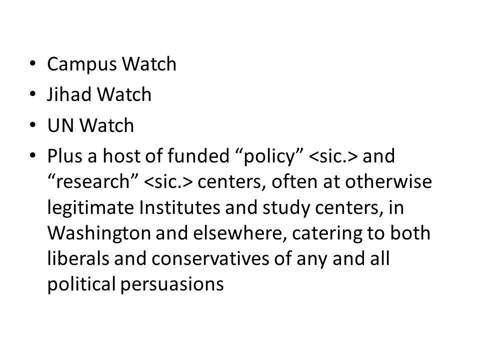 Campus Watch Jihad Watch. UN Watch.