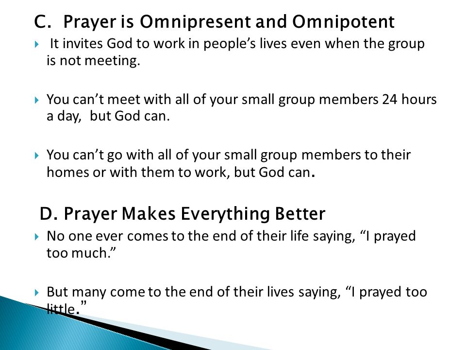 C. Prayer is Omnipresent and Omnipotent