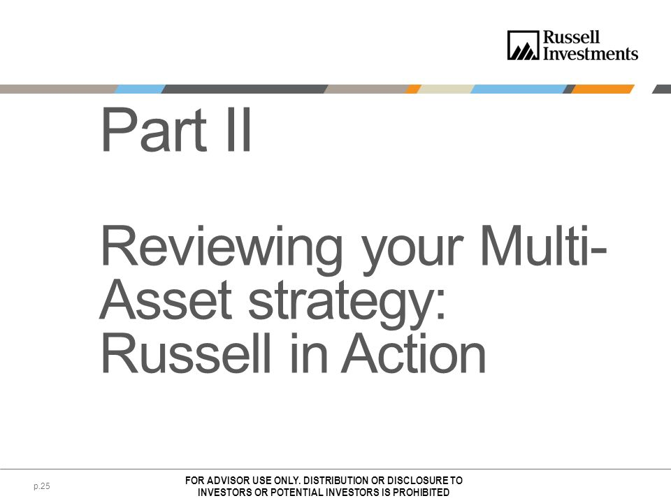 Part II Reviewing your Multi-Asset strategy: Russell in Action