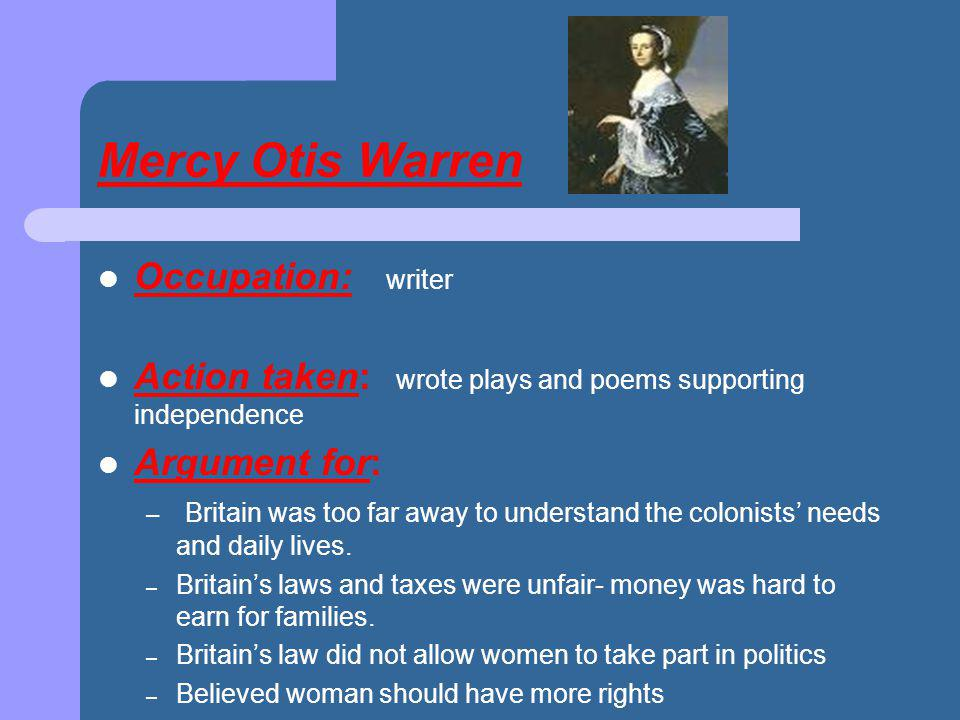 Mercy Otis Warren Occupation: writer