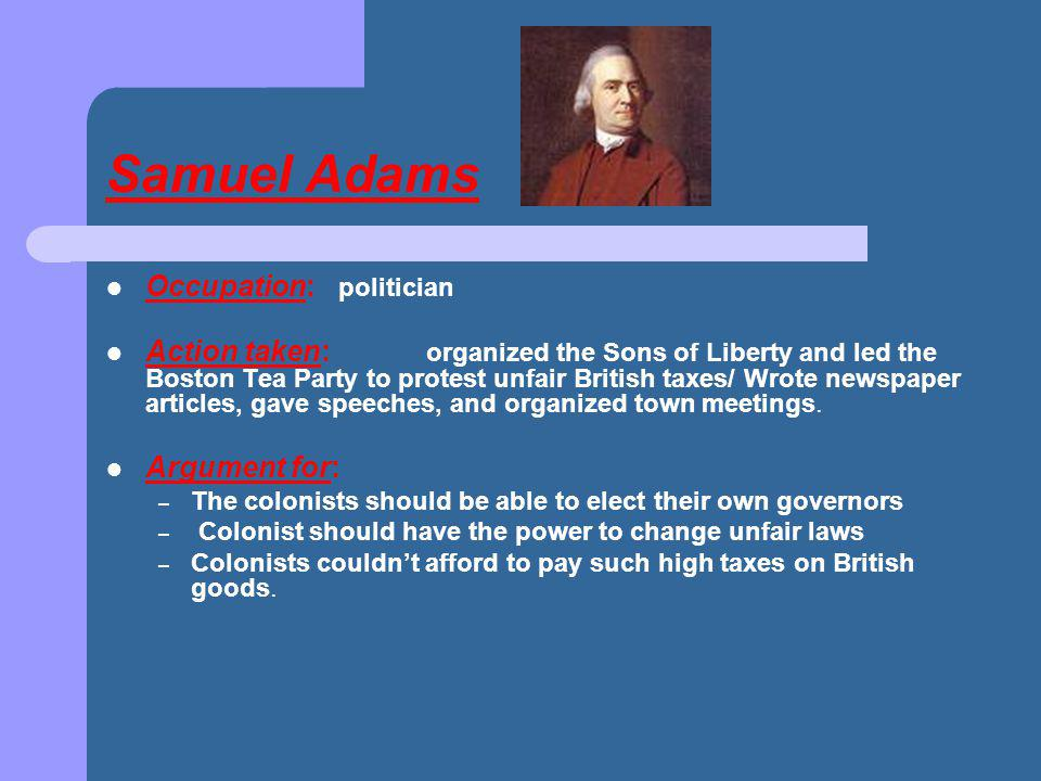 Samuel Adams Occupation: politician