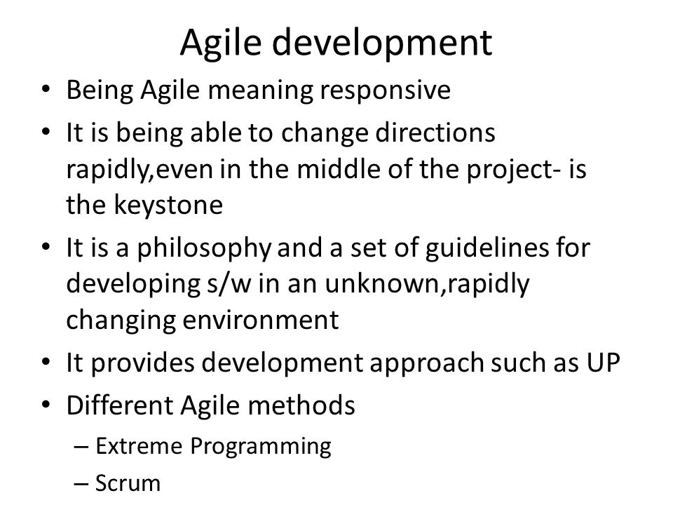 Agile development Being Agile meaning responsive
